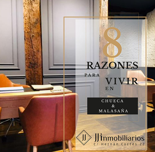 8 RAZONES PARA VIVIR EN CHUECA & MALASAÑA